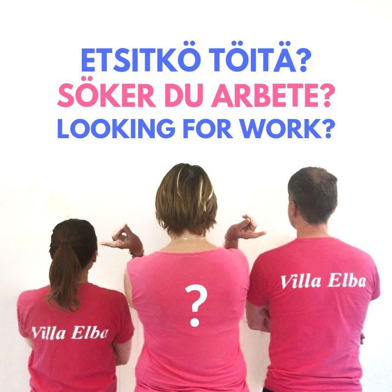 Etsitkö työtä? Osa-aikatyötä tai keikkatyötä? Villa Elbassa sitä on tarjolla!