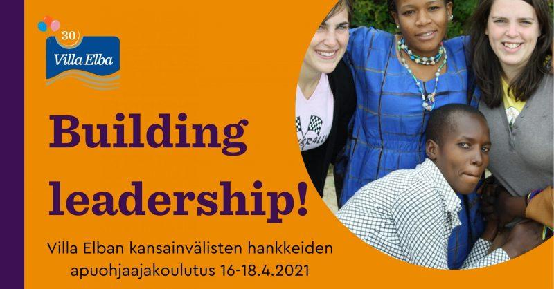 Building leadership – apuohjaajakoulutus Elbassa!